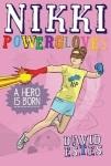 Nikki Powergloves: A Hero IsBorn