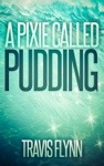 A Pixie CalledPudding